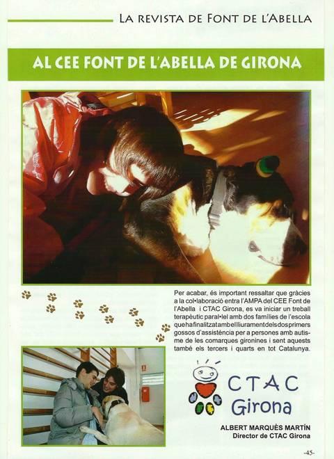 <p>La revista del CEE Font de lAbella, dedica un article a les Teràpies Assistides amb Gossos que va dur a terme CTAC Girona durant el curs escolar 2011-12.</p>